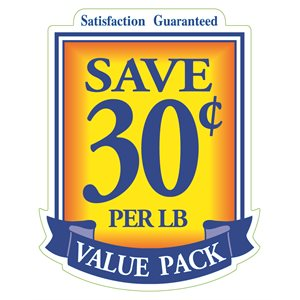 VALUE PACK SAVE 30 CENTS PER LB