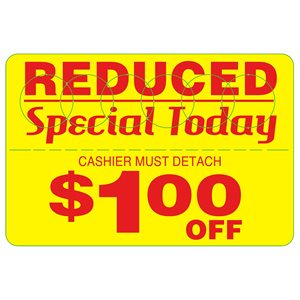 REDUCED SPECIAL TODAY $1.00 OFF
