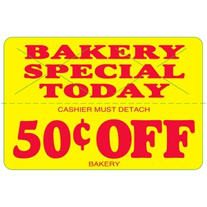 BAKERY SPECIAL TODAY .50 OFF